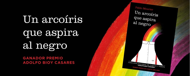 Un arcoiris que aspira al negro - Pablo Mourier